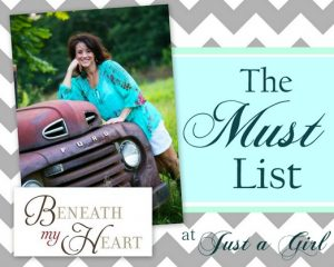 The Must List: Beneath My Heart