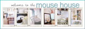 Welcome to the Mouse House {Feature Friday}